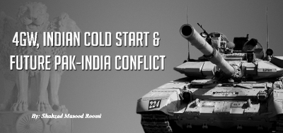 4GW, Indian Gold Start & Future Pak-India Conflict