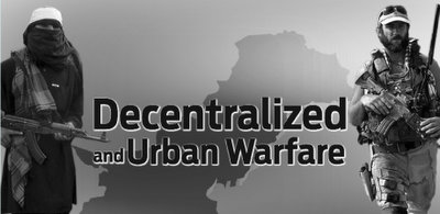 Decentralized and Urban Warfare