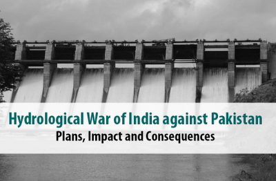 Hydrological War of India against Pakistan - Plans,Impact and Consequences
