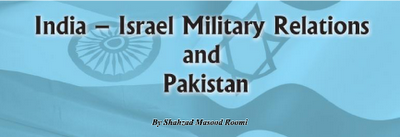 India Israel Military Relations and Pakistan